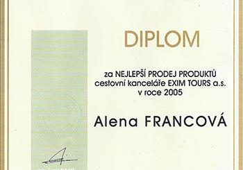Diplom za nejlepší prodej produktů CK EXIM TOURS v roce 2005 pro CA PALMA ALENA FRANCOVÁ